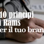 I 10 princìpi di Dieter Rams per il tuo brand.