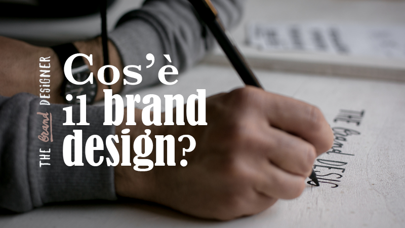 Cos'è il brand design e come può esserti utile